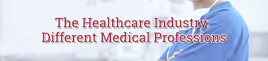 Healthcare Industry Different Medical Professions
