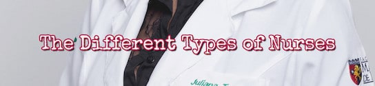 Different Types of Nurses