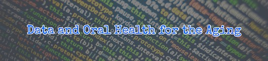 Data and Oral Health for the Aging