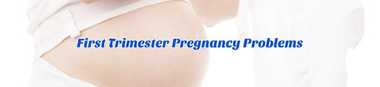 First Trimester Pregnancy Problems