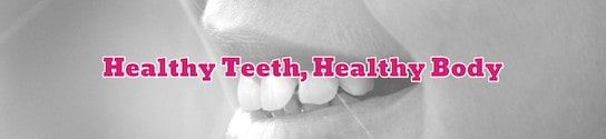 Healthy Teeth Healthy Body