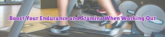 Boost Your Endurance and Stamina