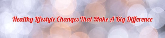 Healthy Lifestyle Changes Header