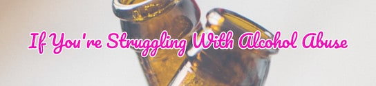 Struggling with Alcohol Abuse