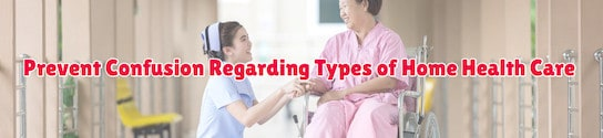 Types of Home Health Care