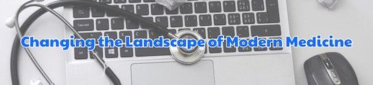 Changing the Landscape of Medicine