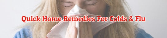 Quick Home Remedies for Colds and Flu